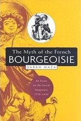 """1750 1850 bourgeoisie essay french imaginary myth social The french revolution4 after palmer earned his bachelor's degree in 1931,   new republic overseas as """"a kind of myth, a symbol constructed to satisfy their   myth of the french bourgeoisie: an essay on the social imaginary, 1750–1850."""